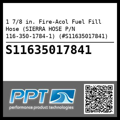 1 7/8 in. Fire-Acol Fuel Fill Hose (SIERRA HOSE P/N 116-350-1784-1) (#S11635017841)