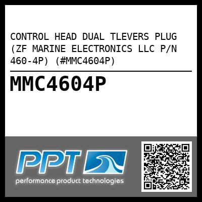 CONTROL HEAD DUAL TLEVERS PLUG (ZF MARINE ELECTRONICS LLC P/N 460-4P) (#MMC4604P) - Click Here to See Product Details