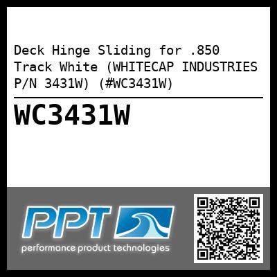 Deck Hinge Sliding for .850 Track White (WHITECAP INDUSTRIES P/N 3431W) (#WC3431W)