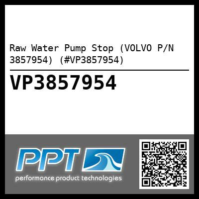 Raw Water Pump Stop (VOLVO P/N 3857954) (#VP3857954)