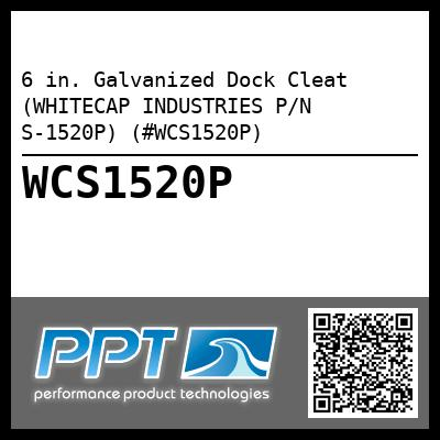 6 in. Galvanized Dock Cleat (WHITECAP INDUSTRIES P/N S-1520P) (#WCS1520P)