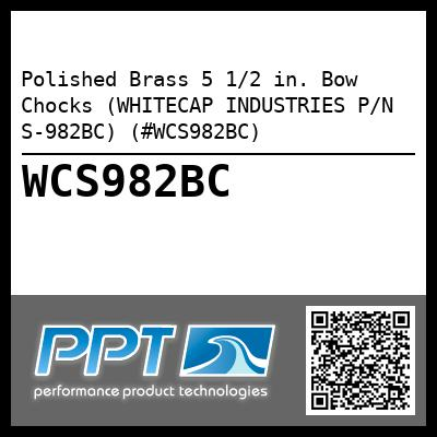 Polished Brass 5 1/2 in. Bow Chocks (WHITECAP INDUSTRIES P/N S-982BC) (#WCS982BC)