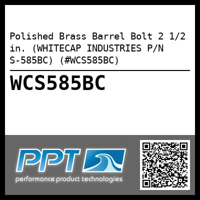 Polished Brass Barrel Bolt 2 1/2 in. (WHITECAP INDUSTRIES P/N S-585BC) (#WCS585BC)