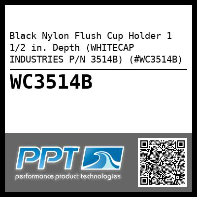Black Nylon Flush Cup Holder 1 1/2 in. Depth (WHITECAP INDUSTRIES P/N 3514B) (#WC3514B)