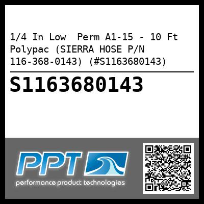 1/4 In Low  Perm A1-15 - 10 Ft Polypac (SIERRA HOSE P/N 116-368-0143) (#S1163680143)