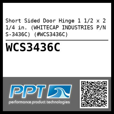 Short Sided Door Hinge 1 1/2 x 2 1/4 in. (WHITECAP INDUSTRIES P/N S-3436C) (#WCS3436C)