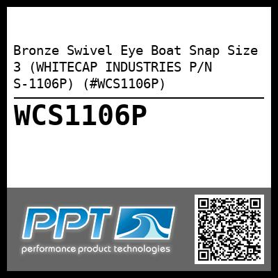 Bronze Swivel Eye Boat Snap Size 3 (WHITECAP INDUSTRIES P/N S-1106P) (#WCS1106P)