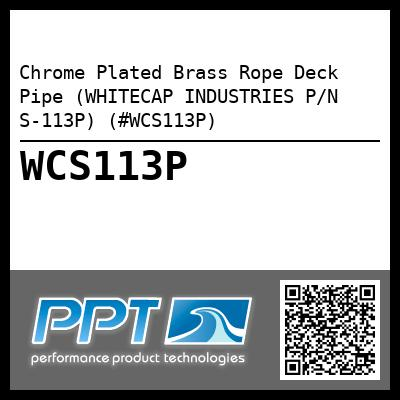 Chrome Plated Brass Rope Deck Pipe (WHITECAP INDUSTRIES P/N S-113P) (#WCS113P)
