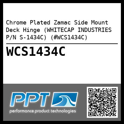 Chrome Plated Zamac Side Mount Deck Hinge (WHITECAP INDUSTRIES P/N S-1434C) (#WCS1434C)