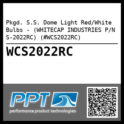Pkgd. S.S. Dome Light Red/White Bulbs - (WHITECAP INDUSTRIES P/N S-2022RC) (#WCS2022RC)
