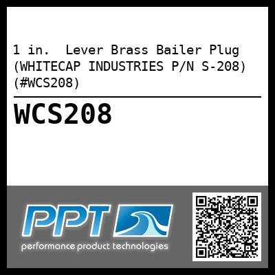1 in.  Lever Brass Bailer Plug (WHITECAP INDUSTRIES P/N S-208) (#WCS208)