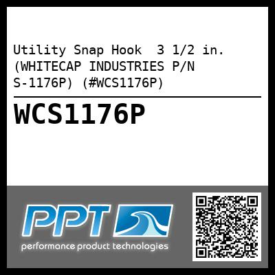 Utility Snap Hook  3 1/2 in. (WHITECAP INDUSTRIES P/N S-1176P) (#WCS1176P)
