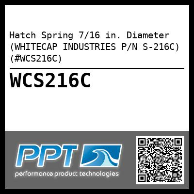 Hatch Spring 7/16 in. Diameter (WHITECAP INDUSTRIES P/N S-216C) (#WCS216C)