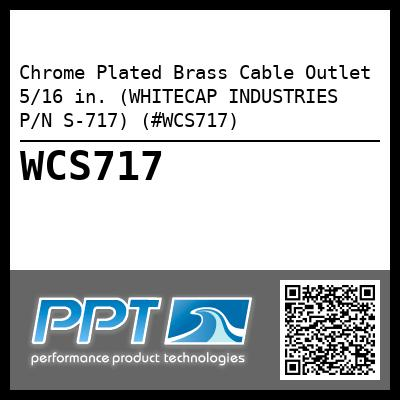 Chrome Plated Brass Cable Outlet 5/16 in. (WHITECAP INDUSTRIES P/N S-717) (#WCS717)