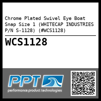 Chrome Plated Swivel Eye Boat Snap Size 1 (WHITECAP INDUSTRIES P/N S-1128) (#WCS1128)