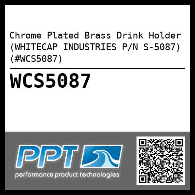 Chrome Plated Brass Drink Holder (WHITECAP INDUSTRIES P/N S-5087) (#WCS5087)