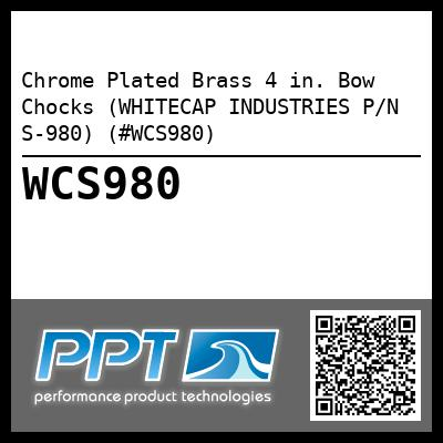 Chrome Plated Brass 4 in. Bow Chocks (WHITECAP INDUSTRIES P/N S-980) (#WCS980)