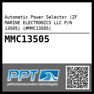 Automatic Power Selector (ZF MARINE ELECTRONICS LLC P/N 13505) (#MMC13505) - Click Here to See Product Details