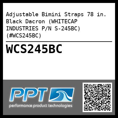 Adjustable Bimini Straps 78 in. Black Dacron (WHITECAP INDUSTRIES P/N S-245BC) (#WCS245BC)