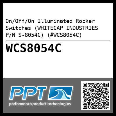 On/Off/On Illuminated Rocker Switches (WHITECAP INDUSTRIES P/N S-8054C) (#WCS8054C)