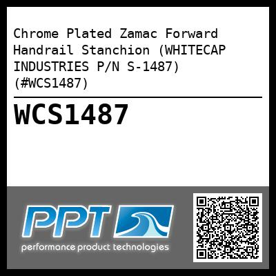Chrome Plated Zamac Forward Handrail Stanchion (WHITECAP INDUSTRIES P/N S-1487) (#WCS1487)