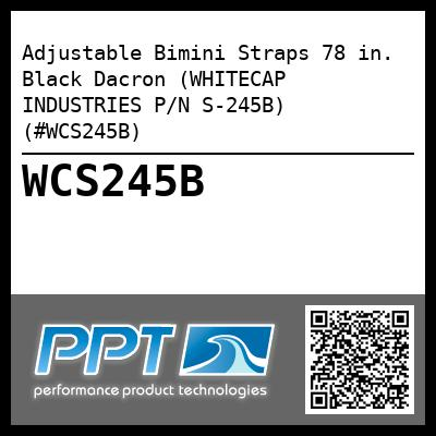 Adjustable Bimini Straps 78 in. Black Dacron (WHITECAP INDUSTRIES P/N S-245B) (#WCS245B)