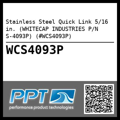 Stainless Steel Quick Link 5/16 in. (WHITECAP INDUSTRIES P/N S-4093P) (#WCS4093P)
