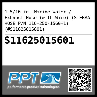 1 5/16 in. Marine Water / Exhaust Hose (with Wire) (SIERRA HOSE P/N 116-250-1560-1) (#S11625015601)