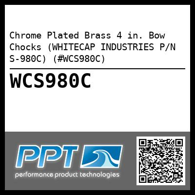 Chrome Plated Brass 4 in. Bow Chocks (WHITECAP INDUSTRIES P/N S-980C) (#WCS980C)