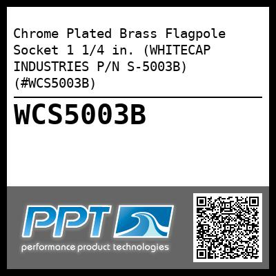Chrome Plated Brass Flagpole Socket 1 1/4 in. (WHITECAP INDUSTRIES P/N S-5003B) (#WCS5003B)