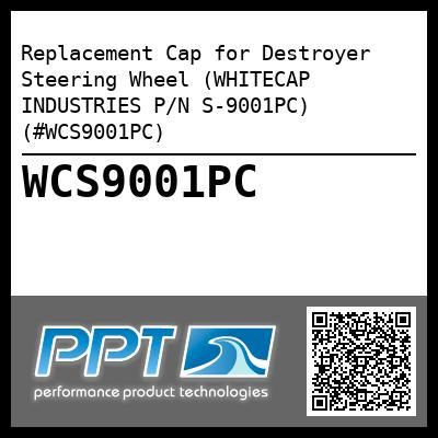 Replacement Cap for Destroyer Steering Wheel (WHITECAP INDUSTRIES P/N S-9001PC) (#WCS9001PC)