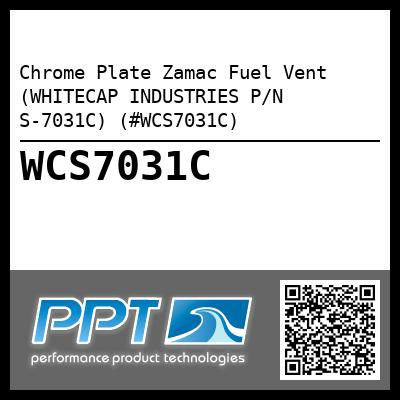 Chrome Plate Zamac Fuel Vent (WHITECAP INDUSTRIES P/N S-7031C) (#WCS7031C)