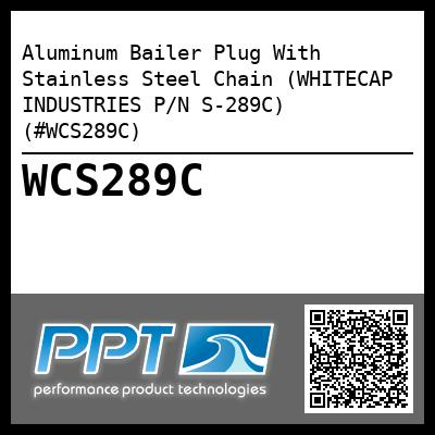 Aluminum Bailer Plug With Stainless Steel Chain (WHITECAP INDUSTRIES P/N S-289C) (#WCS289C)