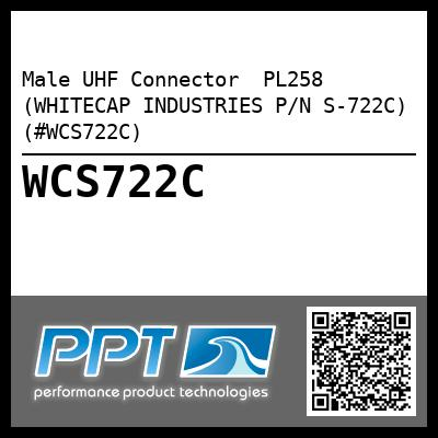 Male UHF Connector  PL258 (WHITECAP INDUSTRIES P/N S-722C) (#WCS722C)