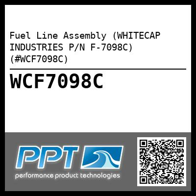 Fuel Line Assembly (WHITECAP INDUSTRIES P/N F-7098C) (#WCF7098C)