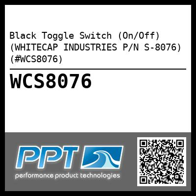 Black Toggle Switch (On/Off) (WHITECAP INDUSTRIES P/N S-8076) (#WCS8076)