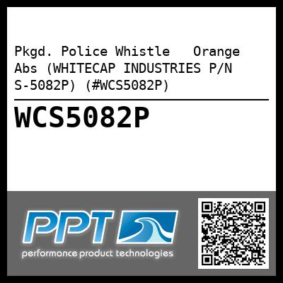 Pkgd. Police Whistle   Orange Abs (WHITECAP INDUSTRIES P/N S-5082P) (#WCS5082P)