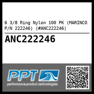 6 3/8 Ring Nylon 100 PK (MARINCO P/N 222246) (#ANC222246)