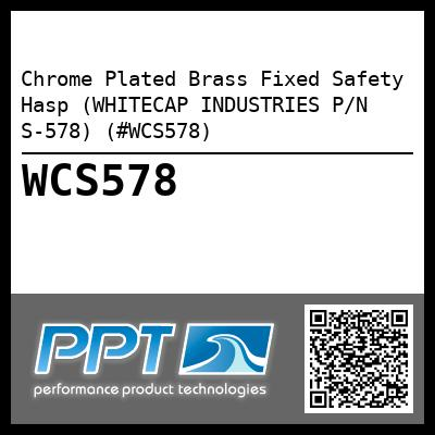 Chrome Plated Brass Fixed Safety Hasp (WHITECAP INDUSTRIES P/N S-578) (#WCS578)