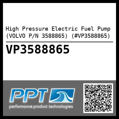 High Pressure Electric Fuel Pump (VOLVO P/N 3588865) (#VP3588865)
