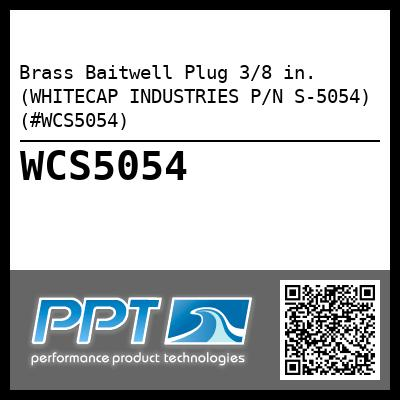 Brass Baitwell Plug 3/8 in. (WHITECAP INDUSTRIES P/N S-5054) (#WCS5054)