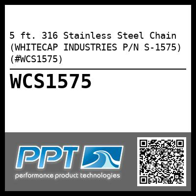 5 ft. 316 Stainless Steel Chain (WHITECAP INDUSTRIES P/N S-1575) (#WCS1575)
