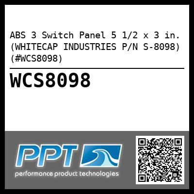 ABS 3 Switch Panel 5 1/2 x 3 in. (WHITECAP INDUSTRIES P/N S-8098) (#WCS8098)