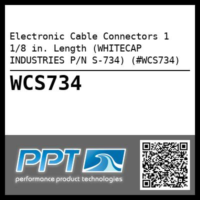 Electronic Cable Connectors 1 1/8 in. Length (WHITECAP INDUSTRIES P/N S-734) (#WCS734)