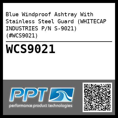 Blue Windproof Ashtray With Stainless Steel Guard (WHITECAP INDUSTRIES P/N S-9021) (#WCS9021)