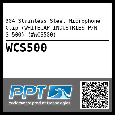 304 Stainless Steel Microphone Clip (WHITECAP INDUSTRIES P/N S-500) (#WCS500)