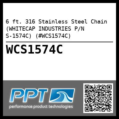 6 ft. 316 Stainless Steel Chain (WHITECAP INDUSTRIES P/N S-1574C) (#WCS1574C)