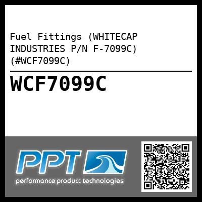 Fuel Fittings (WHITECAP INDUSTRIES P/N F-7099C) (#WCF7099C)