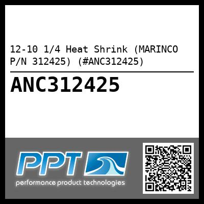 12-10 1/4 Heat Shrink (MARINCO P/N 312425) (#ANC312425)