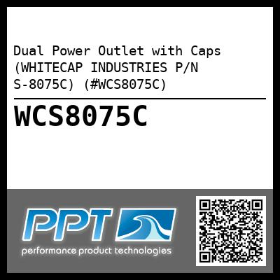 Dual Power Outlet with Caps (WHITECAP INDUSTRIES P/N S-8075C) (#WCS8075C)